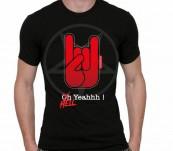 T-shirt Oh Yeahhh ! Hell Yeahhh !